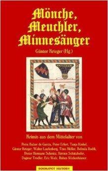 Mönche, Meuchler, Minnesänger: Krimis aus dem Mittelalter