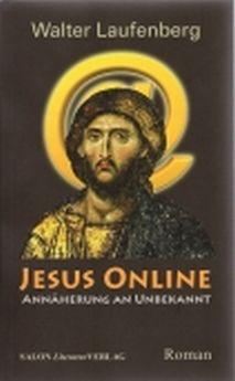 Jesus Online: Annäherung an Unbekannt